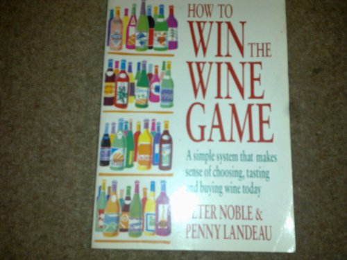 9780091770228: How to Win the Wine Game