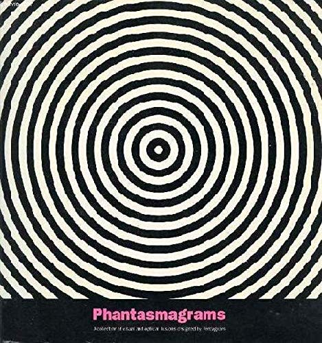 9780091770419: Phantasmagrams: A Colourful Collection of Classic Visual Illusions