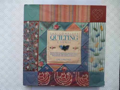 9780091770426: The Complete Quilting Course