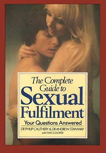9780091770518: The Complete Guide to Sexual Fulfilment: Your Questions Answered