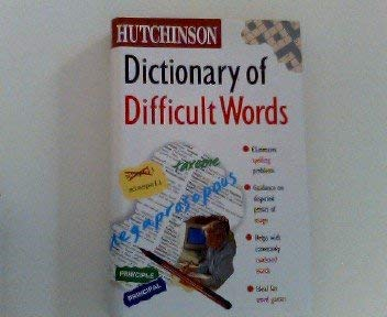 9780091770792: The Hutchinson Dictionary of Difficult Words