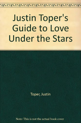 9780091770990: Justin Toper's Guide to Love Under the Stars