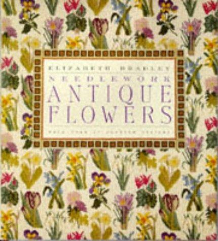 Needlework Antique Flowers: Elizabeth Bradley