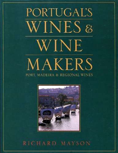 9780091771560: Portugal's Wines and Winemakers (Century Wine Library)