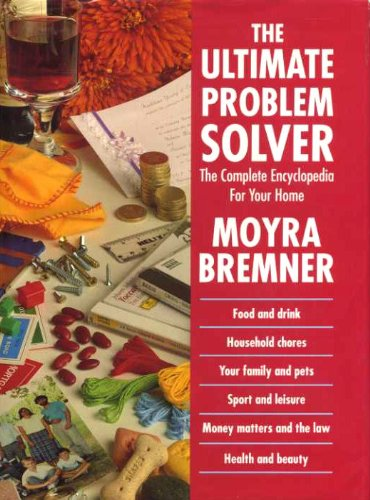 9780091771898: The Ultimate Problem Solver: Complete Encyclopedia for Your Home