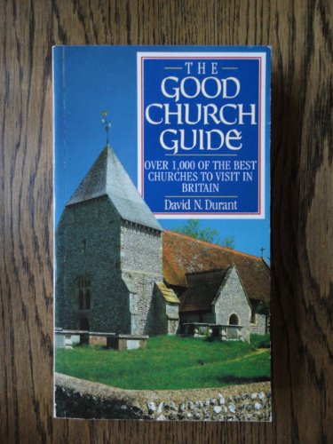 9780091772147: The Good Churches Guide: Over 1000 of the Best Churches to Visit in the British Isles