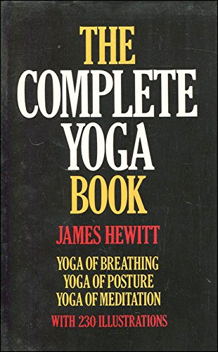 9780091772215: The Complete Yoga Book - Yoga of Breathing, Yoga of Posture, Yoga of Mediation