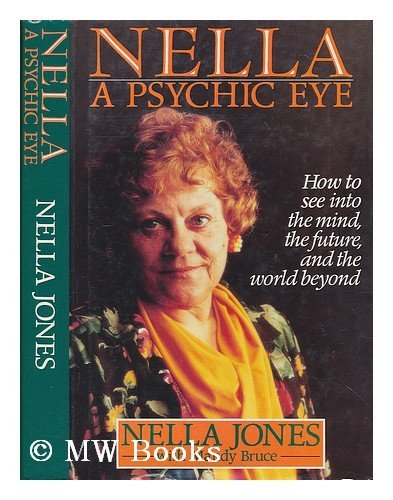 9780091772420: Nella: A Psychic Eye - How to See into the Mind, the Future and the Beyond