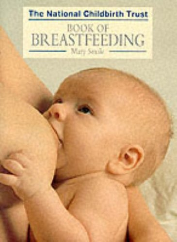 9780091772437: The National Childbirth Trust Book of Breastfeeding