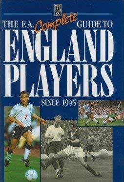 9780091772949: The FA Complete Guide to England Players Since 1945