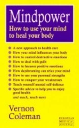 9780091773052: Mind Power: How to Use Your Mind to Heal Your Body