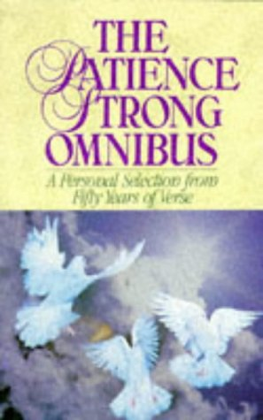 9780091773304: The Patience Strong Omnibus: A Personal Selection from Fifty Years of Verse