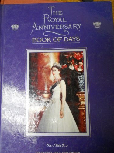 9780091773427: The Royal Anniversary Book of Days [The Victoria and Albert Museum]