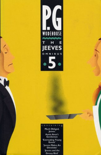 The Jeeves Omnibus - Vol 5: (Jeeves & Wooster): P. G. Wodehouse