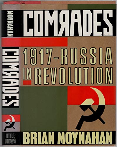 9780091773564: Comrades: 1917 - Russia in Revolution
