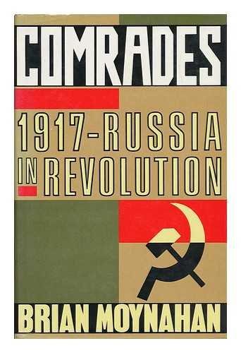 9780091773564: Comrades : 1917 - Russia in Revolution