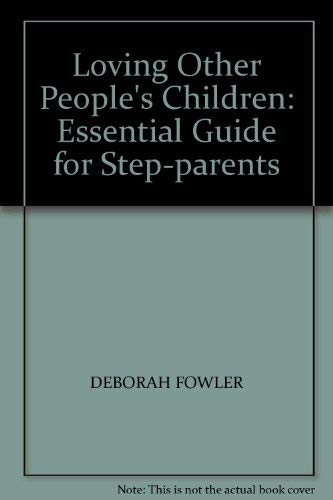 9780091773861: LOVING OTHER PEOPLE'S CHILDREN: ESSENTIAL GUIDE FOR STEP-PARENTS