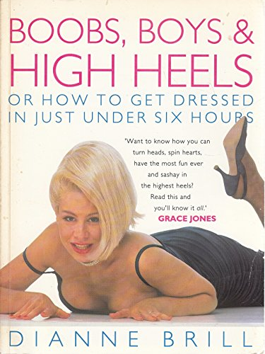 9780091773878: Boobs, Boys and High Heels: How to Get Dressed in Under Six Hours
