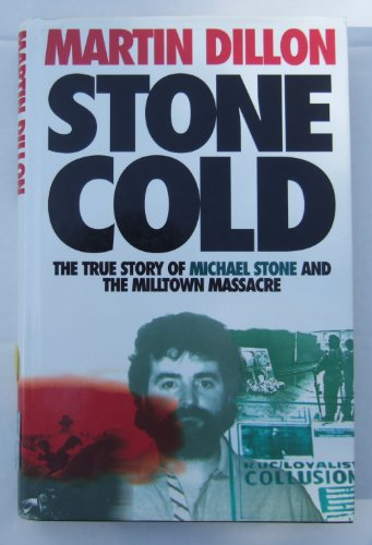 9780091774103: Stone Cold: True Story of Michael Stone and the Milltown Massacre