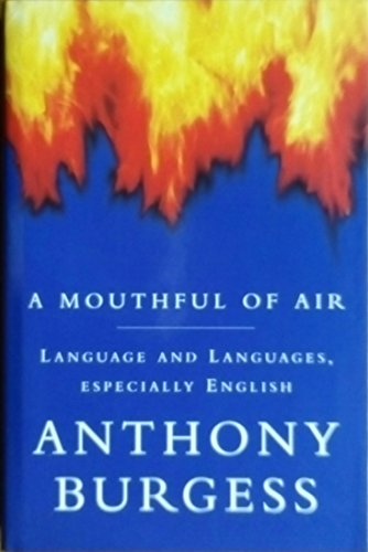9780091774158: A Mouthful of Air: Language and Languages, Especially English
