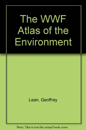 9780091774349: The WWF Atlas of the Environment