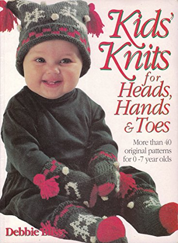 9780091774363: Kids' Knits for Heads, Hands, and Toes