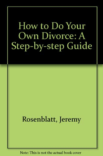 How to Do Your Own Divorce : a Step-By-step Guide