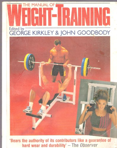 9780091775407: The Manual of Weight-training