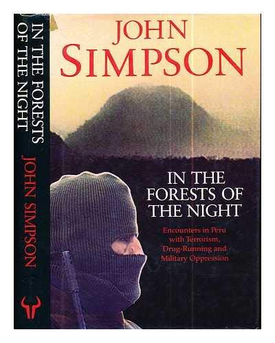 9780091775674: 'In the Forests of the Night: Encounters in Peru with Terrorism, Drug-running and Military Oppression'