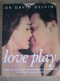 9780091775896: Love Play: Over 100 Foreplay Techniques for a Happy and Fulfilled Sex Life