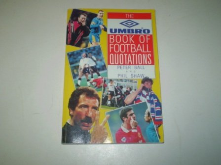 9780091776268: The Umbro Book of Football Quotations