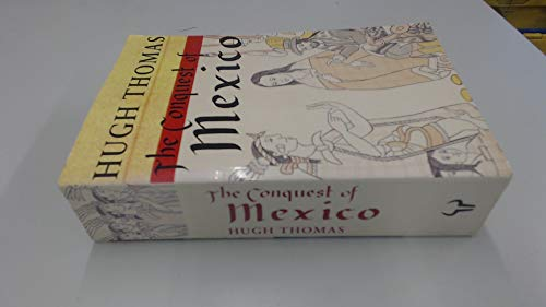 9780091776299: The Conquest of Mexico