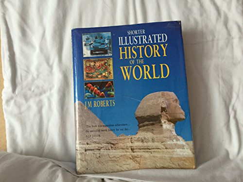 9780091776541: Shorter Illustrated History of the World