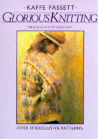 9780091776701: Glorious Knitting: Over 30 Exclusive Designs