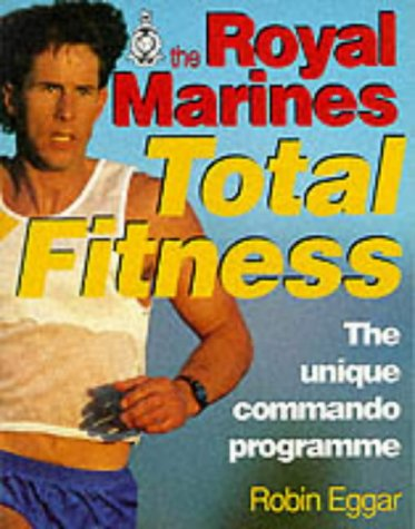 9780091776992: Royal Marines Total Fitness: The Unique Commando Programme