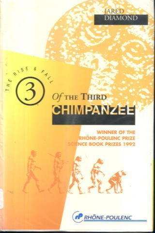 9780091777708: Rise and Fall of the Third Chimpanzee (Special Sale): (Thone Poulenc)