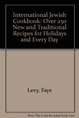 9780091777753: International Jewish Cookbook: Over 250 New and Traditional Recipes for Holidays and Every Day