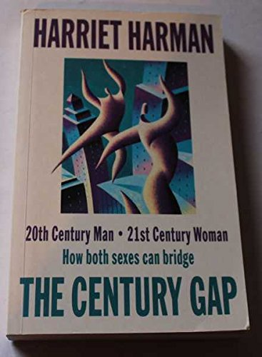 20th Century Man, 21st Century Woman: How both Sexes can bridge the Century Gap.: Harman, Harriet