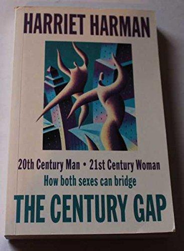 9780091778194: The Century Gap: 20th Century Man/21st Century Woman - How Both Sexes Can Bridge the Century Gap