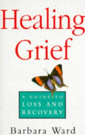9780091778392: Healing Grief: A Guide to Loss and Recovery