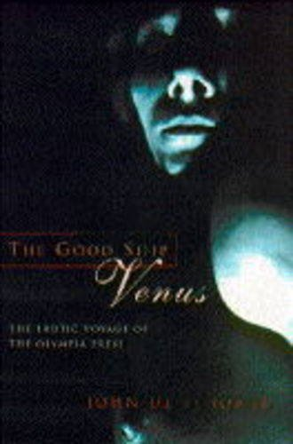 9780091778743: The Good Ship Venus: The Erotic Voyage of the Olympia Press