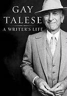 9780091778972: A Writer's Life. Gay Talese