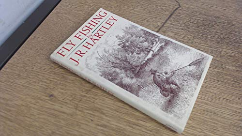 Fly Fishing: Memories of Angling Days: J.R. Hartley