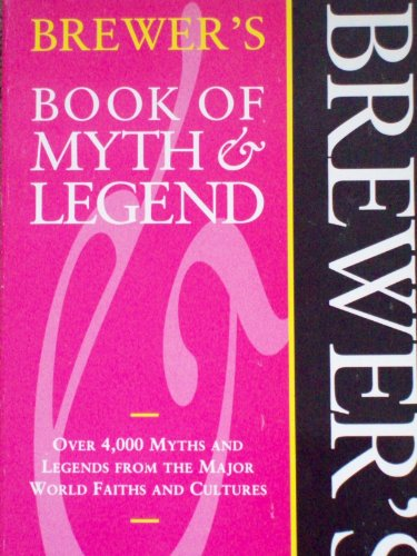 9780091779559: Brewer's Book of Myth and Legend