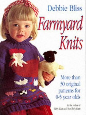 9780091779818: Farmyard knits: more than 30 original patterns for 0-5 year olds.