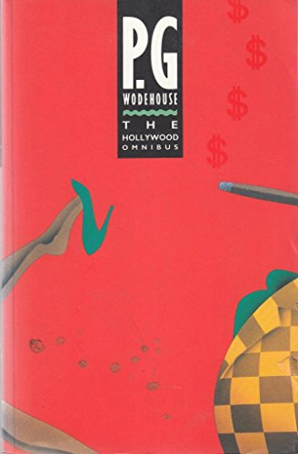 9780091779849: The Hollywood Omnibus (P.G. Wodehouse omnibus series)