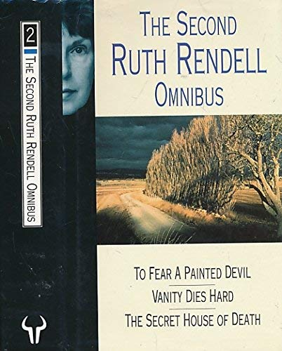 """9780091779856: The Second Ruth Rendell Omnibus: To Fear a Painted Devil, Vanity Dies Hard, The Secret House of Death: """"To Fear a Painted Devil"""", """"Vanity Dies Hard"""", """"Secret House of Death"""" v. 2"""