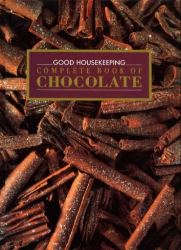 9780091780357: Good Housekeeping Complete Book of Chocolate