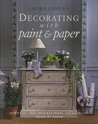 9780091780418: Laura Ashley Decorating with Paper and Paint: Essential and Inspirational Techniques, Room by Room (LA Home Decorating With...)