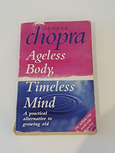 9780091780821: Ageless Body Timeless Mind